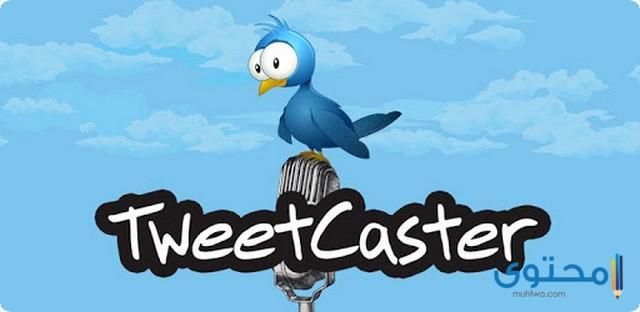 شرح وتحميل تطبيق TweetCaster مجانا للأندرويد